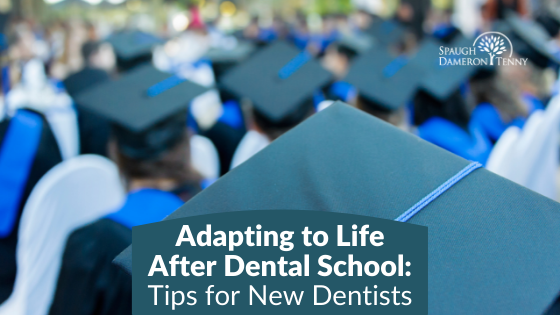 Adapting to Life After Dental School