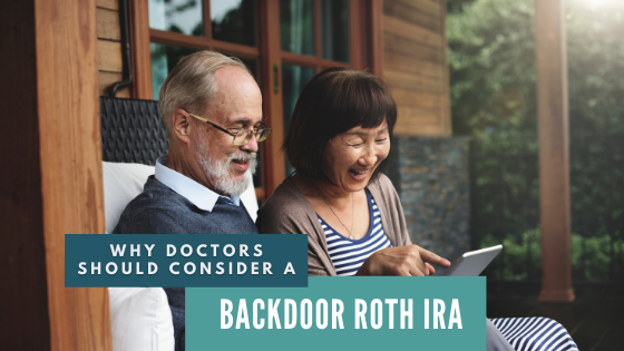 Why Consider a Backdoor Roth IRA