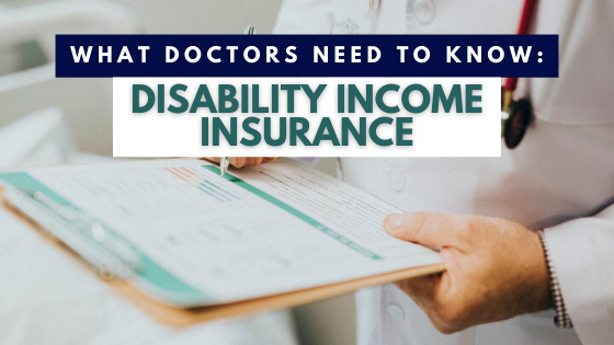 What doctors should know about disability income insurance