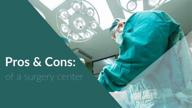 Pros & Cons Surgery Center