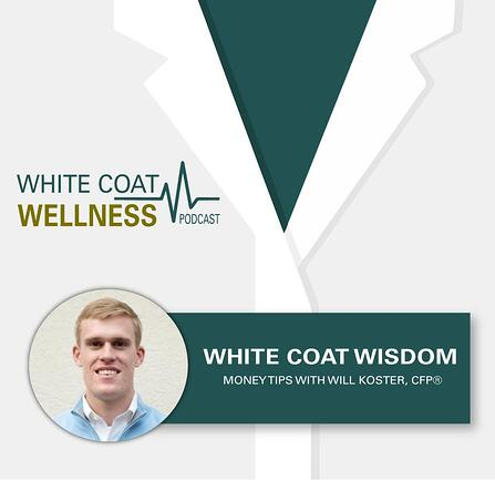 White Coat Wisdom Financial habits