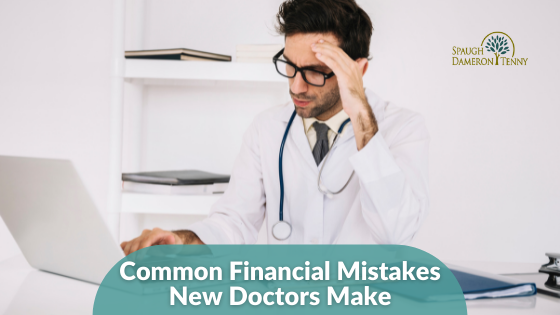 Common Financial Mistakes New Doctors Make