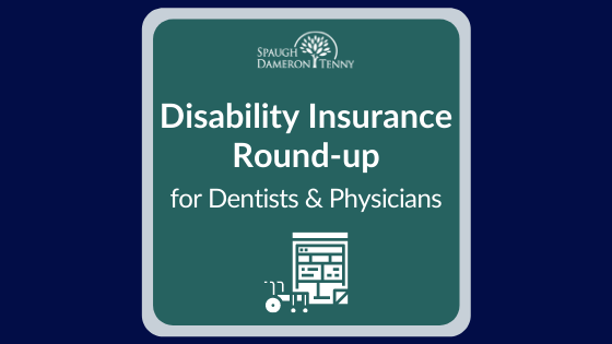 Disability Insurance for Dentists and Physicians