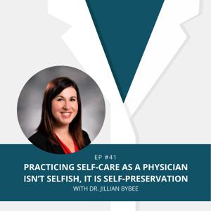 Dr. Jillian Bybee Episode 41