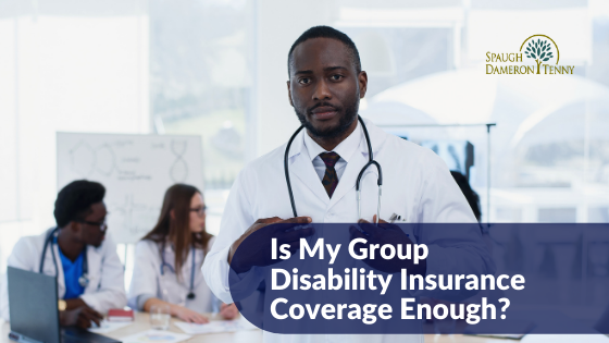 Is My Group Disability Insurance Coverage Enough_