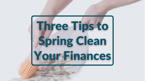 Three-Tips-to-Spring-Clean-Your-Finances-blog