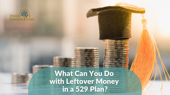 What Can You Do with Leftover Money in a 529 Plan