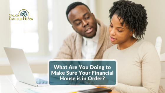 What are you doing to make sure your financial house is in order-2