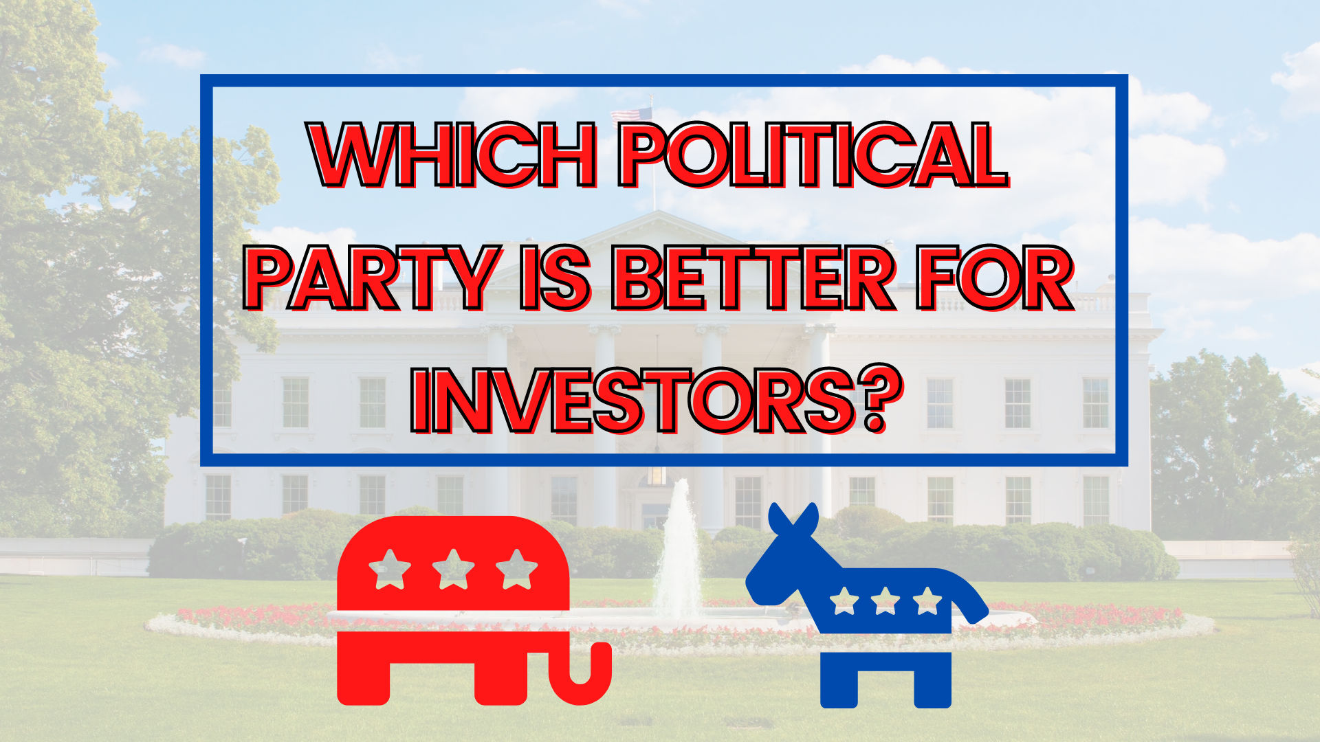 which political party is better for investors